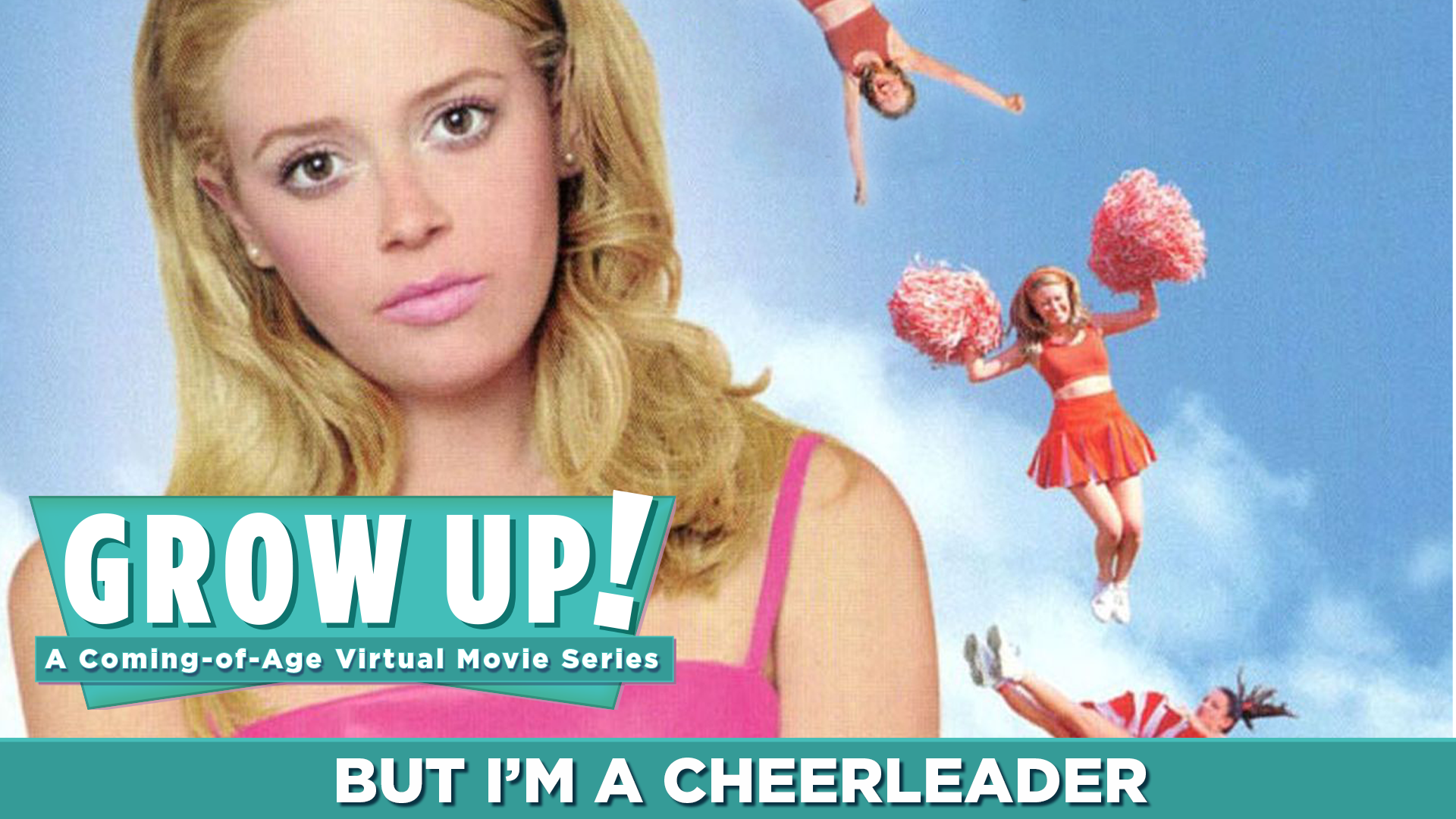 Grow Up! A Coming-of-Age Virtual Movie Series - But I'm a Cheerleader